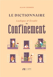 Le Dictionnaire Ludique Et Erudit Du Confinement