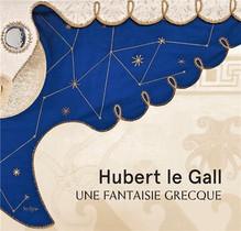 Hubert Le Gall ; Une Fantaisie Grecque