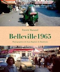 Belleville 1965 : Instantanes D'un Quartier Disparu