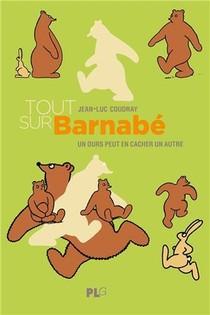 Tout Sur Barnabe : Un Ours Peut En Cacher Un Autre