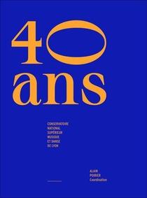 40 Ans. Conservatoire National Superieur Musique Et Danse De Lyon