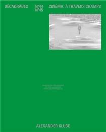 Decadrages N 44-45. Dossier Alexander Kluge