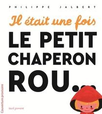 Il Etait Une Fois Le Petit Chaperon Rou...
