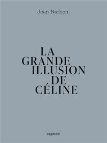 La Grande Illusion De Celine