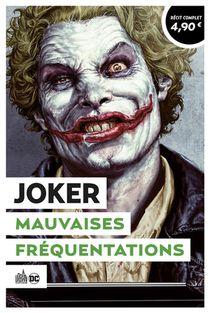 Joker ; Mauvaises Frequentations