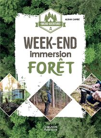 Micro-aventure : Week-end Immersion Foret