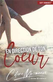 En Direction De Ton Coeur