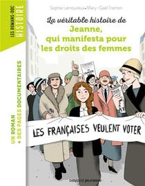 La Veritable Histoire De Jeanne, Qui Manifesta Pour Les Droits Des Femmes