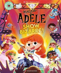 Mortelle Adele ; Show Bizarre !