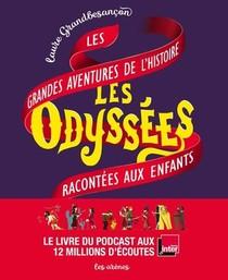 Les Odyssees : Les Grandes Aventures De L'histoire Racontees Aux Enfants