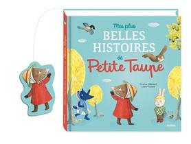 Petite Taupe ; Mes Plus Belles Histoires De Petite Taupe