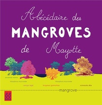 Abecedaire Des Mangroves De Mayotte
