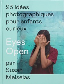 Eyes Open ; 23 Idees Photographiques Pour Enfants Curieux