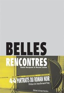 Belles Rencontres ; 44 Portraits Du Roman Noir