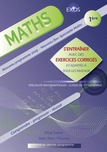 Mathematiques ; 1re ; S'entrainer Avec Des Exercices Corriges Et Adaptes A Tous Les Niveaux