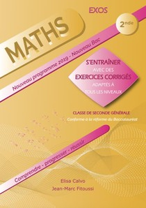Mathematiques ; 2de ; S'entrainer Avec Des Exercices Corriges Et Adaptes A Tous Les Niveaux