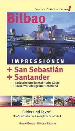 Bilbao San Sebastian Santander Impressio