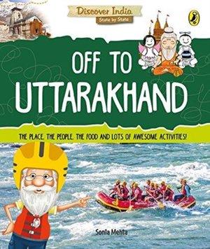 Discover India: Off To Uttarakhand