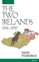 The Two Irelands 1912-1939