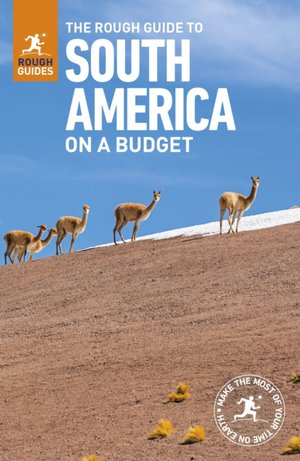 South America on a budget Rough Guide