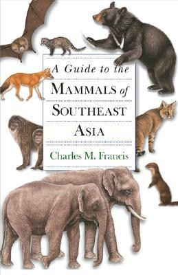 Guide To The Mammals Of Southeast Asia