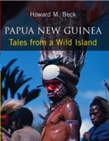 Papua New Guinea: Tales From A Wild Island