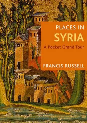 Places In Syria A Pocket Grand Tour