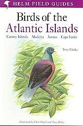 Birds Of The Atlantic Islands - Clarke