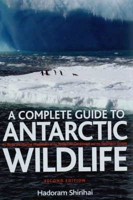 Antarctic Wildlife, Complete Guide A&c