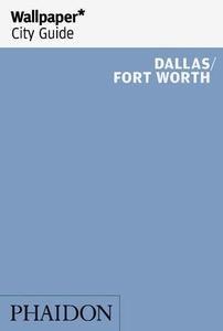 Wallpaper City Guide Dallas / Fort Worth