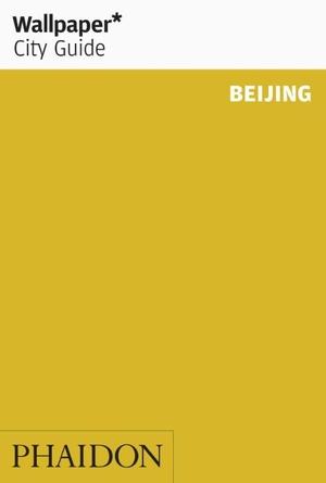 Wallpaper City Guide Beijing