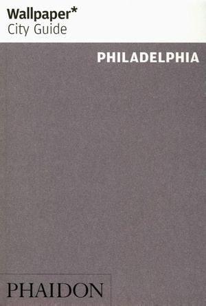 Wallpaper City Guide: Philadelphia 2016