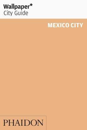 Wallpaper City Guide Mexico City