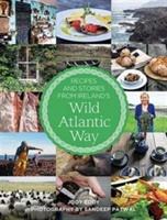 Recipes And Stories From Ireland's Wild Atlantic Way