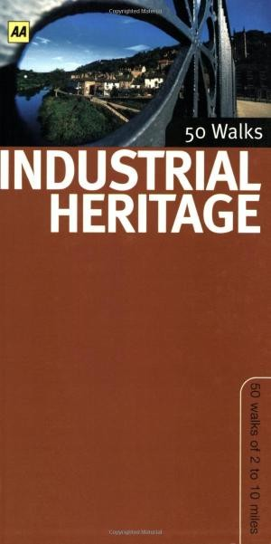 Industrial Heritage 50 Walks Aa