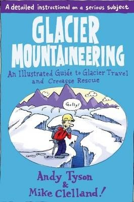 Glacier Mountaineering Falcon Guide