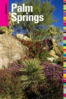 Insiders' Guide To Palm Springs