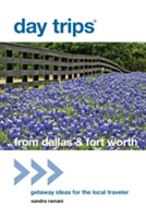 Day Trips (r) From Dallas & Fort Worth