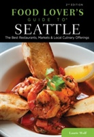 Food Lovers' Guide To (r) Seattle