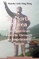 In North Korea: An American Travels Through An Imprisoned Nation