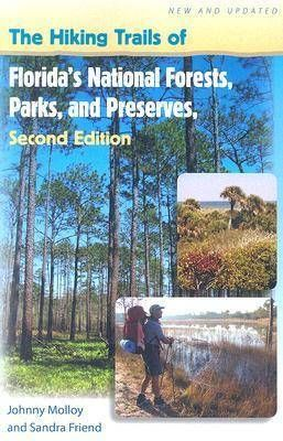 Hiking Trails Of Florida's National Forests, Parks, And Preserves