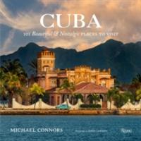 Cuba - 101 Beautiful & Nostalgic Places