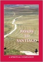 Roads To Santiago, A Spiritual Companion