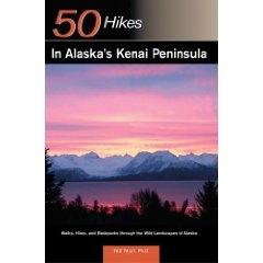 Alaskas Kenai Peninsula 50 Hikes