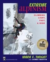 Extreme Alpinism Climbing Light Fast Hig