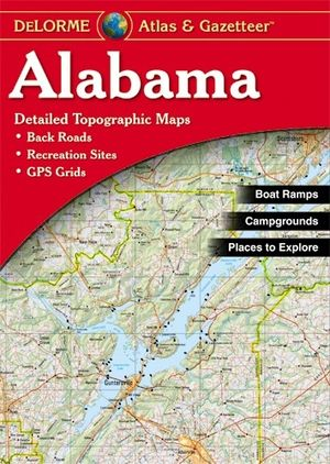 Alabama Atlas & Gazetteer Delorme