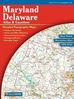 Maryland, Delaware Atlas & Gazetteer