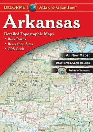 Arkansas Atlas & Gazetteer Delorme