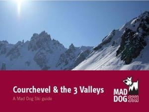 Courchevel And The 3 Valleys Maddogski