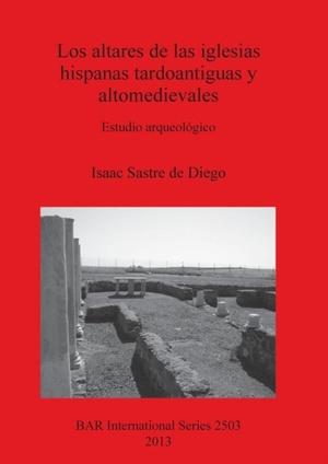 Altares De Las Iglesias Hispanas Tardoantiguas Y Altomedievales